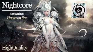 NIGHTCORE [Rise Against] - House on fire (HQ)