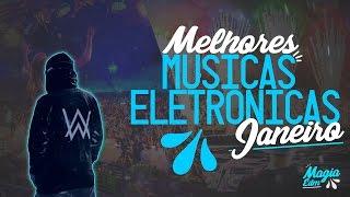 [TOP 20] MELHORES MUSICAS ELETRÔNICAS | JANEIRO 2017