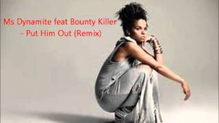 Ms Dynamite feat Bounty Killer - Put Him Out (Remix)
