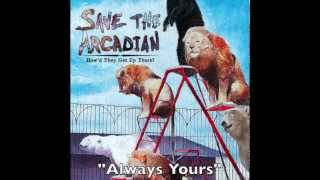 Save the Arcadian - Always Yours