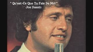 """QU'EST-CE QUE TU FAIS DE MOI ?""  -  Mr Joe Dassin"