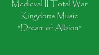 "Medieval II Total War Kingdoms Music ""Dream of Albion"""