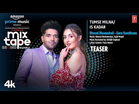 Tumse Milna/Is Kadar Teaser Ep-7 | Guru Randhawa, Dhvani Bhanushali | T-Series Mixtape S3 | 11 Aug