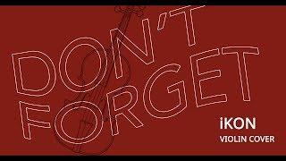 《Don't Forget 잊지마요》- iKON (아이콘) Violin Cover (w/Sheet Music)