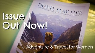 Travel Play Live Magazine - Issue 1 - Out Now!