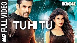 Tu Hi Tu FULL VIDEO Song | Kick | Neeti Mohan | Salman Khan | Jacqueline Fernandez width=