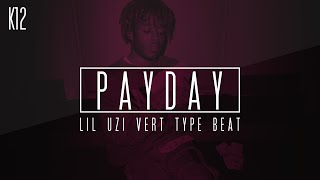 "Lil Uzi Vert Type Beat x Madeintyo - ""Payday"" (Prod. By K12) (Instrumental)"