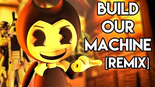 BENDY AND THE INK MACHINE SONG: Build Our Machine [Remix] SFM Music Video