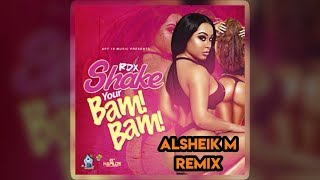 RDX - Shake Your Bam Bam (Alsheik M Remix)