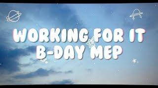 WORKING FOR IT - Birthday MEP