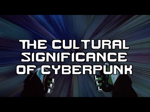 The Cultural Significance of Cyberpunk
