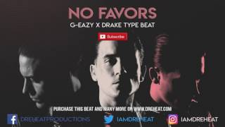 "G-Eazy x Drake Type Beat ""No Favors"" [Prod. by Dre Heat]"