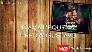 Cama Pequena - Fred & Gustavo |Mundo Sertanejo|