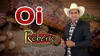 ROBÉRIO E SEUS TECLADOS  - OI (CLIPE OFICIAL)