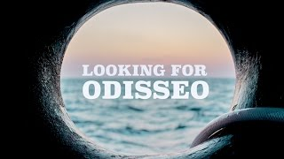 Looking For Odisseo - Journey to the invisible frontier