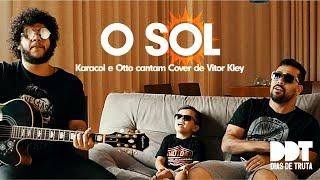DIAS DE TRUTA - O SOL  ( Karacol e menino Otto cantam Cover de Vitor Kley)