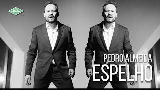 Pedro Almeida - Espelho (Videoclipe Oficial)