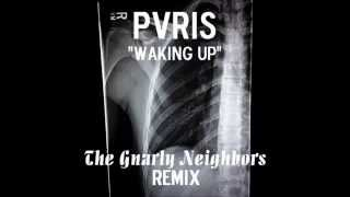 PVRIS-Waking Up (The Gnarly Neighbors Remix)