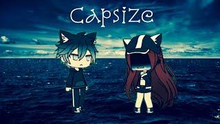 Capsize by Emily Warren and Frenship| GMV| Gacha Life