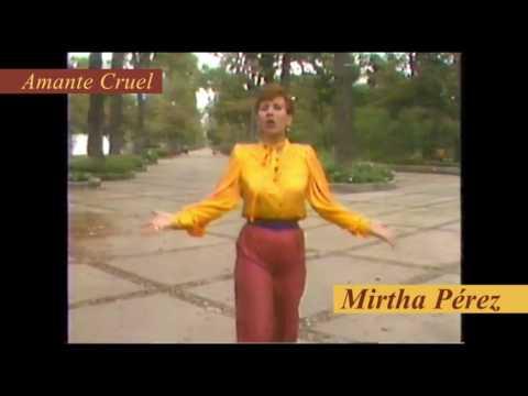 Amante Cruel Amante Infiel de Mirtha Perez Letra y Video