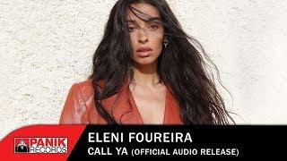 Eleni Foureira - Call Ya - Official Audio Release