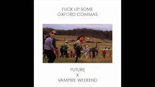 """Fuck Up Some Oxford Commas"" - Future x Vampire Weekend Mashup"
