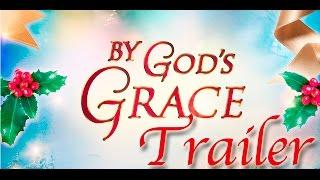 By Gods Grace / Trailer
