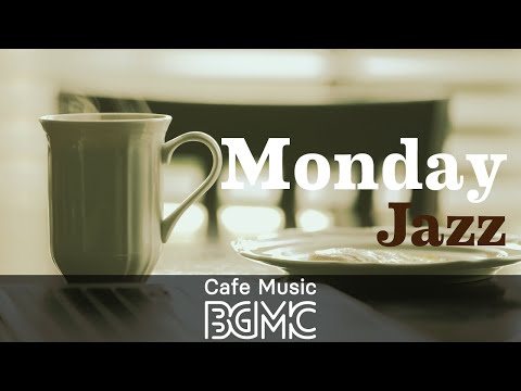 Monday Jazz: Upbeat Cafe Jazz Music - Instrumental Music for Working at Home, Studying, Relax