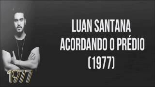 LUAN SANTANA-ACORDANDO O PRÉDIO OFICIAL  (LETRA COMPLETA)