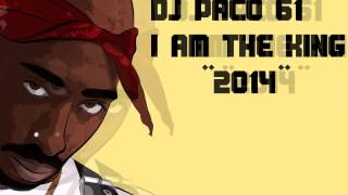 2Pac - I am the King - Remix 2017 *NEW* 👑 DJ PACO 61