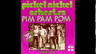 Pickel Nickel Orchestra - Pim Pam Pom