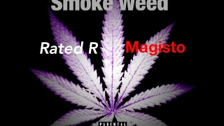 Rated R - Smoke Weed (Feat. Magisto)
