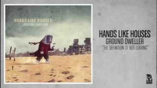 Hands Like Houses - The Definition Of Not-Leaving