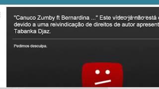 musica de bernardina e canuco elminiada do youtube!!!!!