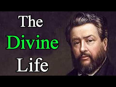The Beginning, Increase and End of the Divine Life - Charles Spurgeon Audio Sermon