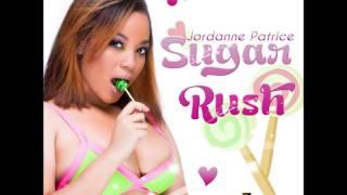 Jordanne Patrice - Sugar Rush - Razz Attack Muzik 2014