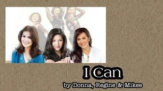 I Can (with Lyrics) - Donna Cruz, Regine Velasquez & Mikee Cojuangco