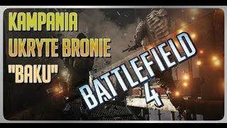Baku - Ukryte Bronie - Kampania Battlefield 4