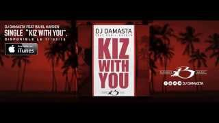 Dj Damasta Feat. RahiL Kayden - Kiz With You
