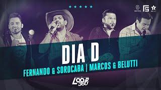 Fernando & Sorocaba part. Marcos & Belutti - Dia D | Vídeo Oficial DVD FS LOOP 360°