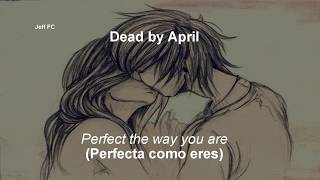 HD Dead by April - Perfect The Way Are You (sub español/ingles)