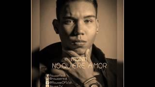 NO QUIERE AMOR- 'ROUSSE'- versión - (COVER) - [Official].