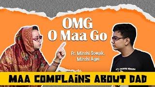 OMG - O Maa Go - Maa Complains About Dad