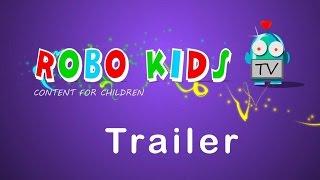 ROBO KIDS TV You Tube Channel Trailer, Kids Channel Trailer | Videos for Children