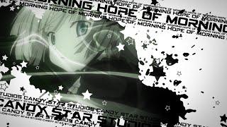 「C★S」Hope of Morning ᴹᴱᴾ