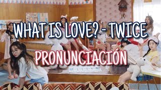 What Is Love? - Twice [Pronunciación] [Fácil]