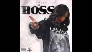 Dreezy-  Boss