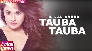 Tauba Tauba (Full Lyrical Video ) | Bilal Saeed | Daddy Cool Munde Fool | Speed Records