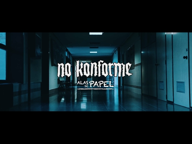 No Konforme - Alas de Papel (Videoclip Oficial)