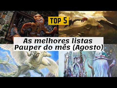 TOP 5: Melhores Listas Pauper! (Agosto)